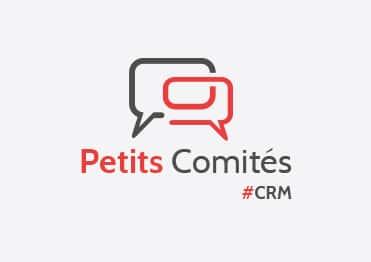 Les Petits Comités du CRM